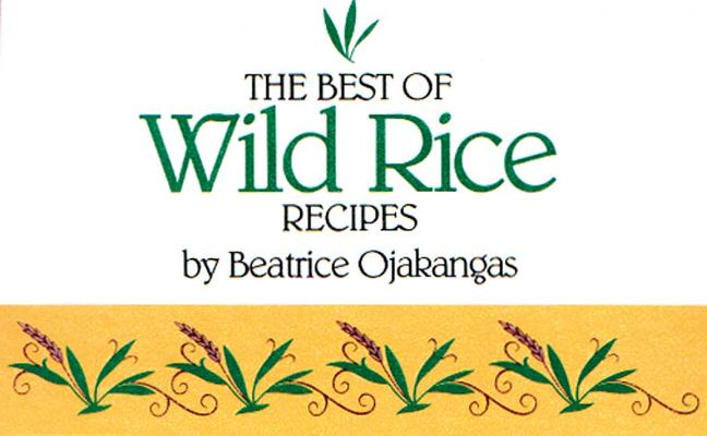 The Best of Wild Rice Recipes By Ojakangas, Beatrice A.